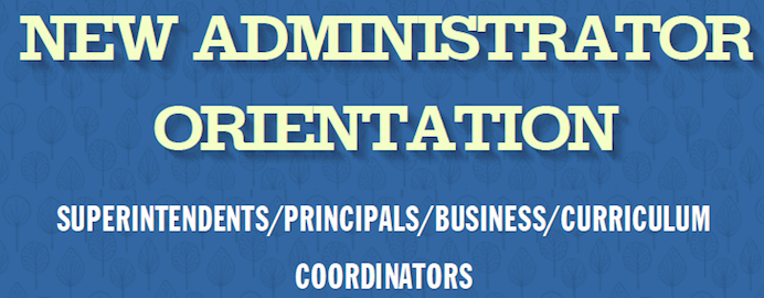New Administrators Orientation set for August 6
