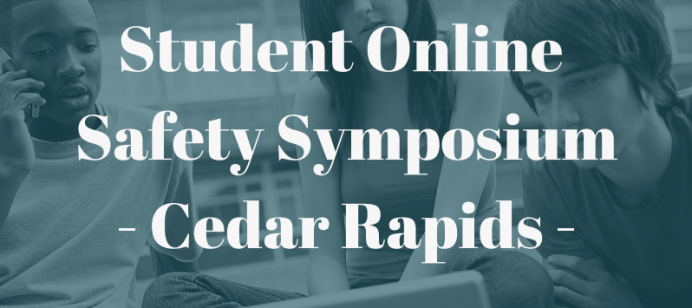 Student Safety Symposium being held at Grant Wood AEA in September