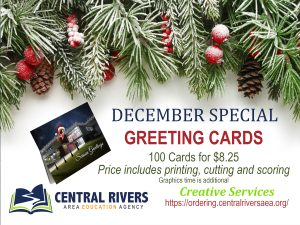 Advertisement for purchasing greeting cards from Central Rivers AEA Creative Services. 100 cards for $8.25. Price includes printing, cutting, and scoring.