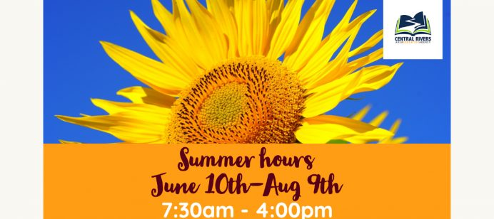 Summer Hours for all Central Rivers AEA Offices run June 10th-Aug 9th